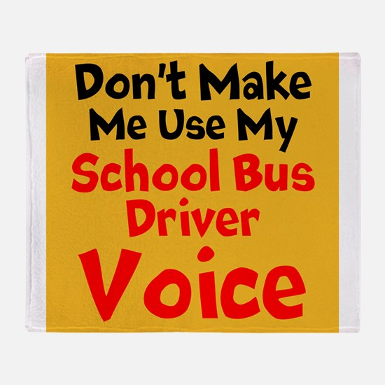 Dont Make Me Use My School Bus Driver Voice Throw