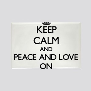 Keep Calm and Peace And Love ON Magnets