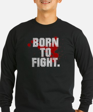 BORN TO FIGHT T