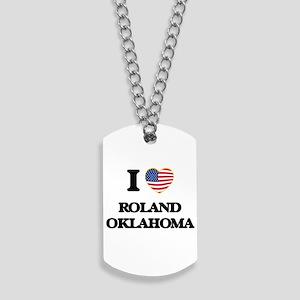 I love Roland Oklahoma Dog Tags