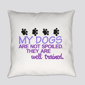 Dogs are Well Trained Everyday Pillow