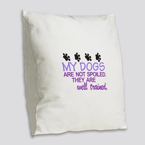 Dogs are Well Trained Burlap Throw Pillow
