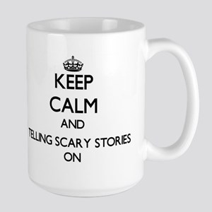 Keep Calm and Telling Scary Stories ON Mugs