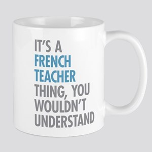 French Teacher Thing Mugs