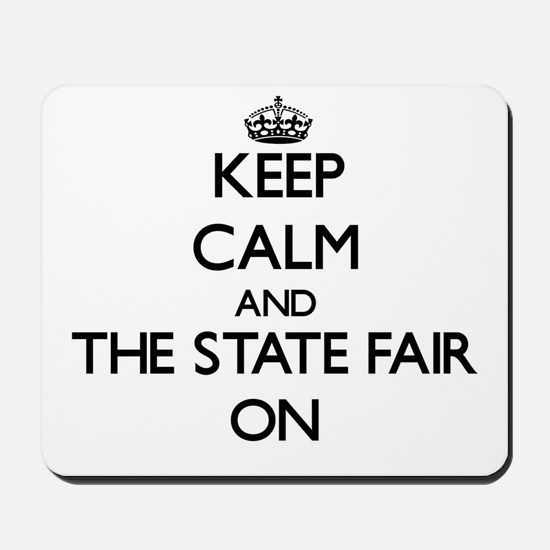 Keep Calm and The State Fair ON Mousepad