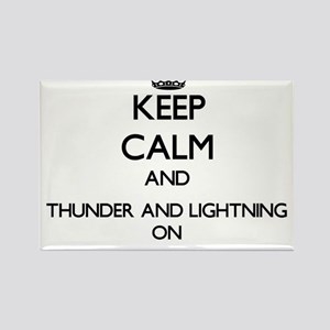 Keep Calm and Thunder And Lightning ON Magnets
