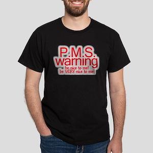 PMS warning Dark T-Shirt
