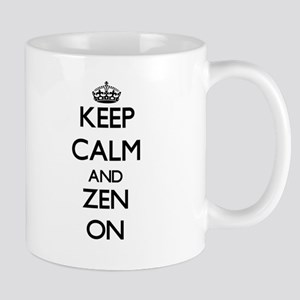 Keep Calm and Zen ON Mugs