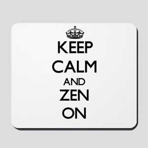 Keep Calm and Zen ON Mousepad