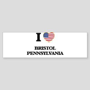 I love Bristol Pennsylvania Bumper Sticker