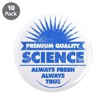 """Science. Always Fresh. True. 3.5"""" Button (10"""