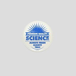 Science. Always Fresh. Always True. Mini Button