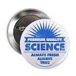 "Science. Always Fresh. 2.25"" Button (10 Pack)"
