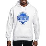 Science. Always Fresh. Always True. Hoodie