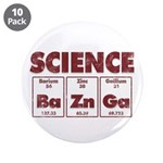 "Science. Ba Zn Ga 3.5"" Button (10 Pack)"