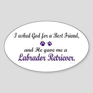 God Gave Me A Labrador Retriever Oval Sticker