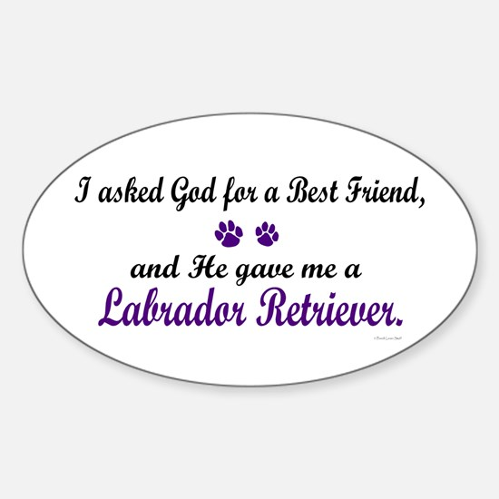 God Gave Me A Labrador Retriever Oval Decal