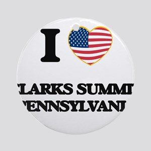 I love Clarks Summit Pennsylvania Ornament (Round)