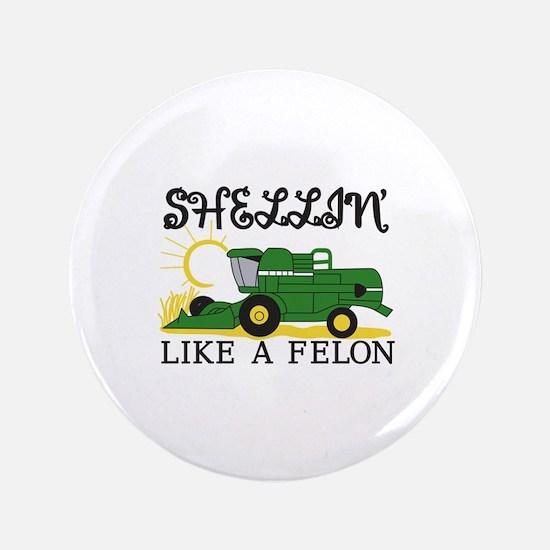 Shellin Like a Felon Button