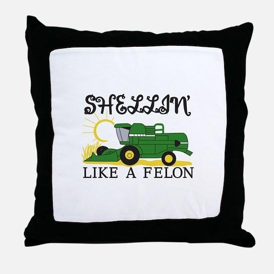 Shellin Like a Felon Throw Pillow
