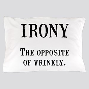 Irony Pillow Case