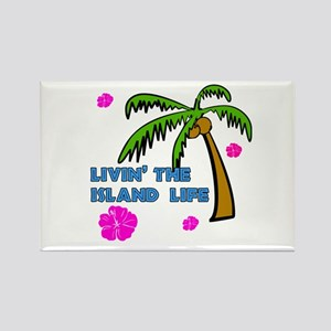 Livin' the Island Life Rectangle Magnet