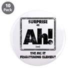 "The Element Of Surprise 3.5"" Button (10 Pack)"