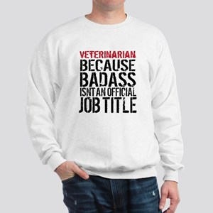Veterinarian Badass Job Title Sweatshirt