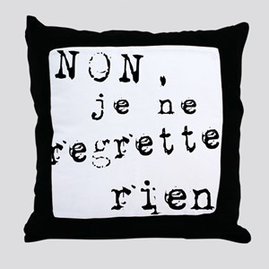 Je Ne Regrette Rien Throw Pillow