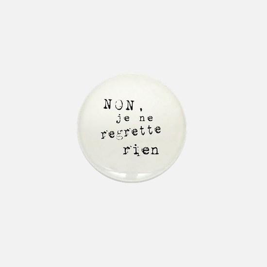 Je Ne Regrette Rien Mini Button
