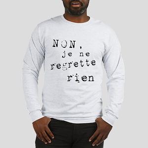 Je Ne Regrette Rien Long Sleeve T-Shirt