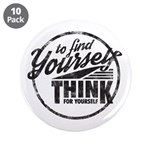 "To Find Yourself. Think For 3.5"" Button (10 P"