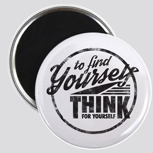 To Find Yourself. Think For Yourself. Magnets