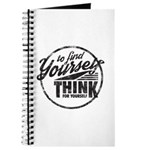 To Find Yourself. Think For Yourself. Journal