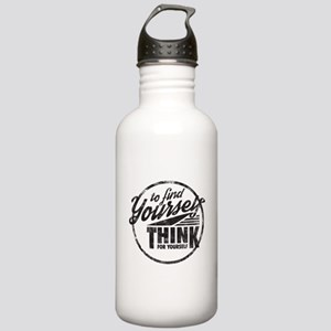 To Find Yourself. Think For Yourself. Water Bottle