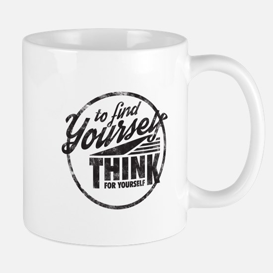 To Find Yourself. Think For Yourself. Mugs