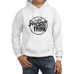 To Find Yourself. Think For Yourself. Hoodie