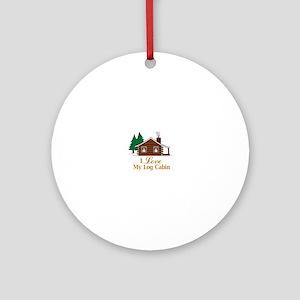 I Love My Log Cabin Ornament (Round)