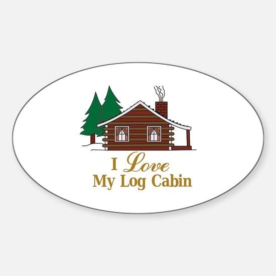 I Love My Log Cabin Decal