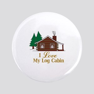 I Love My Log Cabin Button