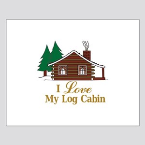 I Love My Log Cabin Posters