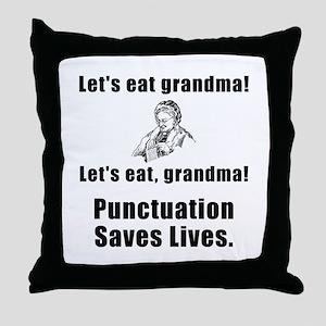 Lets Eat Grandma Throw Pillow