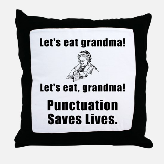 Lets Eat Grandma Throw Pillow