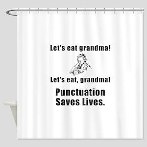 Lets Eat Grandma Shower Curtain