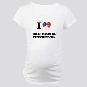 I love Hollidaysburg Pennsylvani Maternity T-Shirt