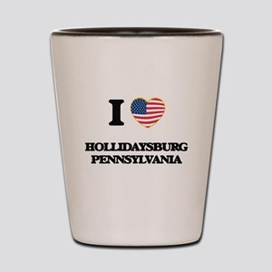 I love Hollidaysburg Pennsylvania Shot Glass