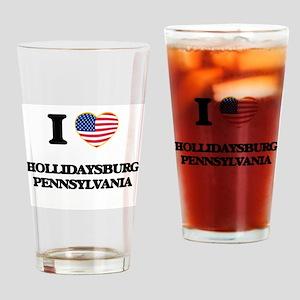I love Hollidaysburg Pennsylvania Drinking Glass