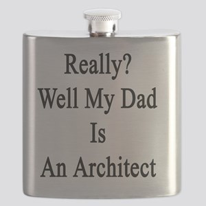 Really? Well My Dad Is An Architect  Flask