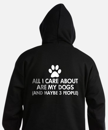 All I Care About Are My Dogs Saying Hoodie (dark)