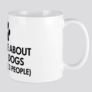 All I Care About Are My Dogs Saying Mug